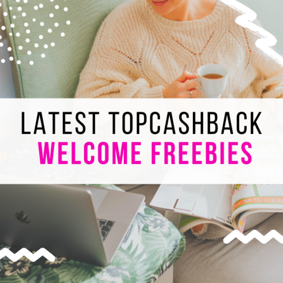 latest topcashback welcome freebies